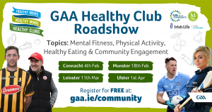 GAA's Healthy Club Provincial Roadshow