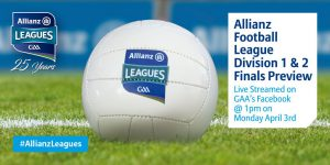 Allianz Football League Division 1 & 2 Finals Preview