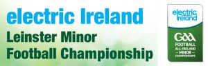 Electric Ireland Leinster Minor Football Championship