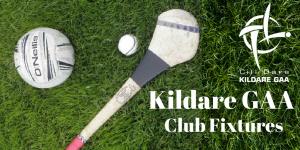 Kildare GAA Club Fixtures Monday 9th April – Tuesday 17th April