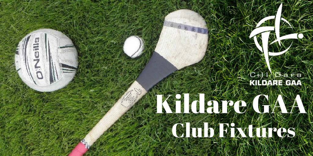Kildare GAA Club Fixtures Saturday 18th July – Wednesday 22nd July